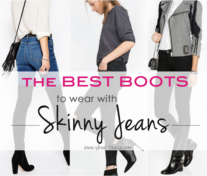All The Best Boots to Wear with Skinny Jeans in 2021