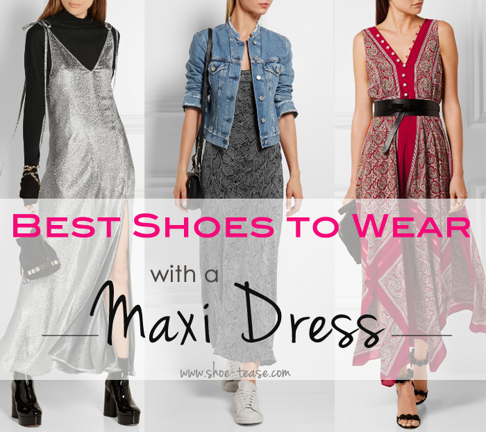 Best Shoes to Wear with Maxi Dresses: Heels to Ankle Boots