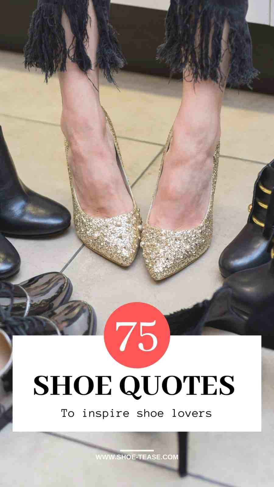Best Shoe Quotes for Shoe Lovers text above image of glitter gold heels worn on feet
